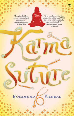 The Karma Suture  by  Rosamund Kendal