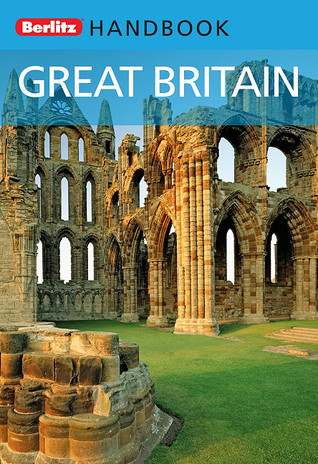 Great Britain: Berlitz Handbook  by  Michael Macaroon