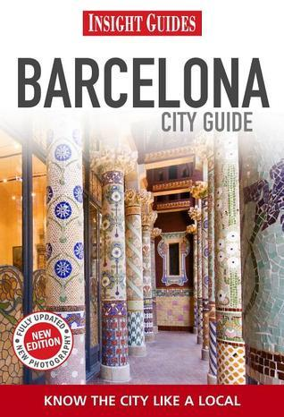 Insight Guides: Barcelona City Guide  by  Insight Guides