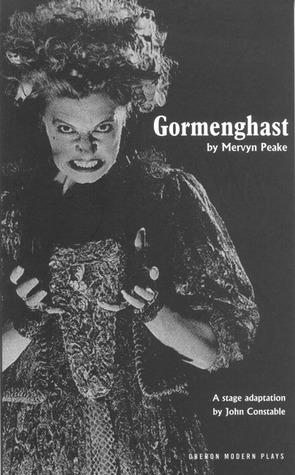 Gormenghast: Adapted from the Mervyn Peakes Trilogy of Novels Mervyn Peake