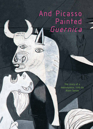And Picasso Painted Guernica Alain Serres