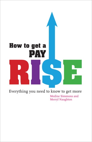 How To Get A Pay Rise Merryl Naughton