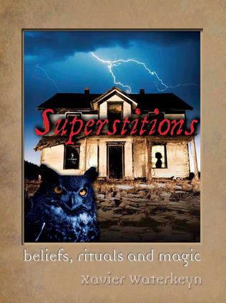 Superstitions: Beliefs, rituals and magic  by  Xavier Waterkeyn