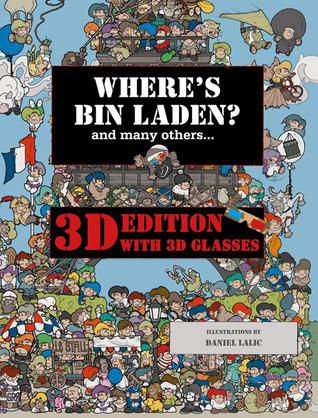 Wheres Bin Laden? 3D Edition: With 3D Glasses Xavier Waterkeyn