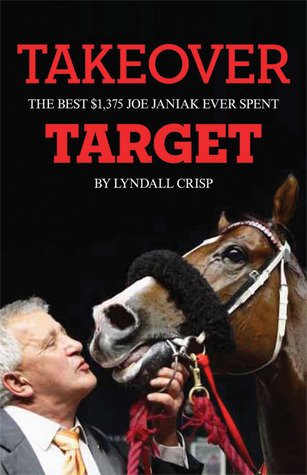 Takeover Target: The Best $1375 Joe Janiak Ever Spent  by  Lyndall Crisp