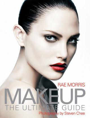 Makeup: The Ultimate Guide Rae Morris
