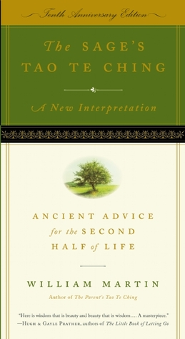The Sages Tao Te Ching: Ancient Advice for the Second Half of Life Russell Martin