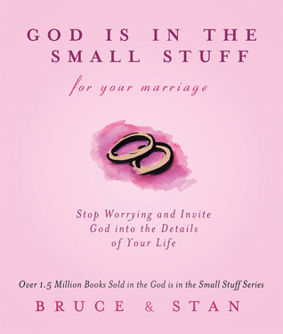 God Is In The Small Stuff for Your Marriage  by  Bruce Bickel