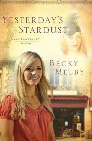 Yesterdays Stardust (Lost Sanctuary #2)  by  Becky Melby