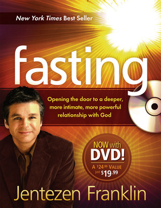 Fasting (Book with DVD): Opening the door to a deeper, more intimate, more powerful relationship with God  by  Jentezen Franklin