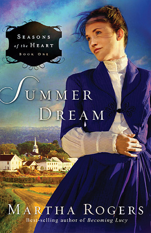 Summer Dream (Seasons of the Heart #1)  by  Martha   Rogers