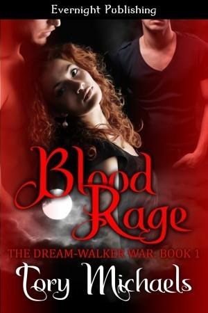 Blood Rage (The Dream-Walker War, #1)  by  Tory Michaels