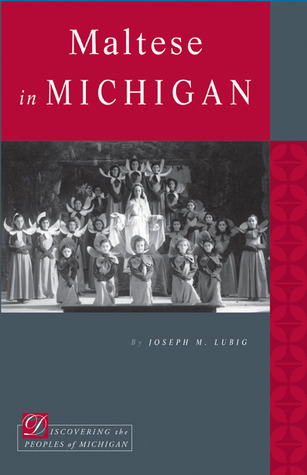 Maltese in Michigan  by  Joseph M. Lubig