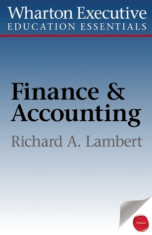 Financial Literacy for Managers: Finance and Accounting for Better Decision-Making Richard A. Lambert