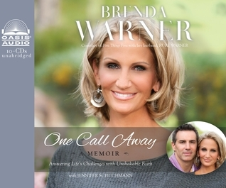 One Call Away (Library Edition): Answering Lifes Challenges with Unshakable Faith Brenda Warner