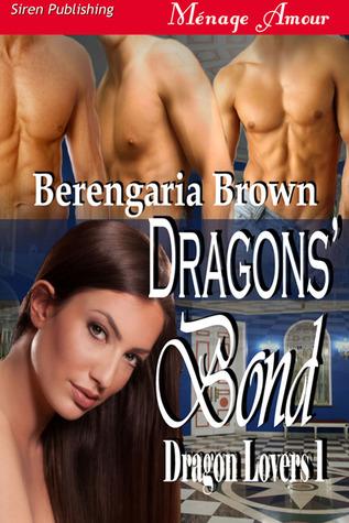 Dragons Bond (Dragon Lovers #1)  by  Berengaria Brown