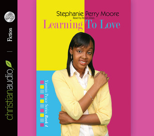 Learning to Love  by  Stephanie Perry Moore