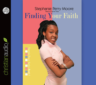 Finding Your Faith Stephanie Perry Moore