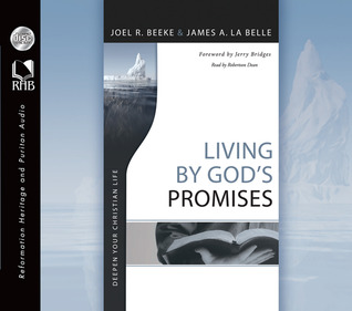 Living By Gods Promises: Deepen Your Christian Life  by  Joel R. Beeke