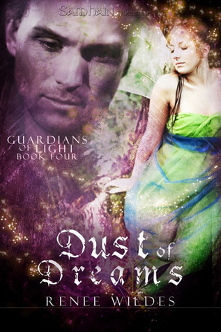 Dust of Dreams (Guardians of the Light #4)  by  Renee Wildes