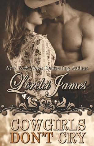 Cowgirls Dont Cry  by  Lorelei James