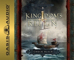 Kingdoms Reign (Kingdom Series, #6)  by  Chuck Black
