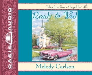Ready to Wed  by  Melody Carlson