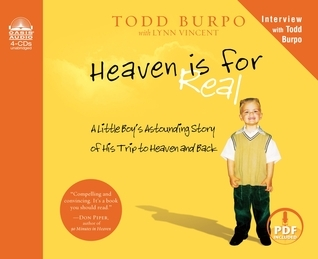 Heaven is for Real (Library Edition): A Little Boys Astounding Story of His Trip to Heaven and Back Todd Burpo
