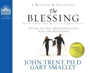 The Blessing (Library Edition): Giving the Gift of Unconditional Love and Acceptance Gary Smalley