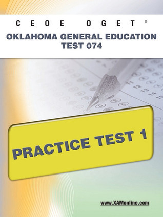 CEOE OGET Oklahoma General Education Test 074 Practice Test 1  by  Sharon Wynne