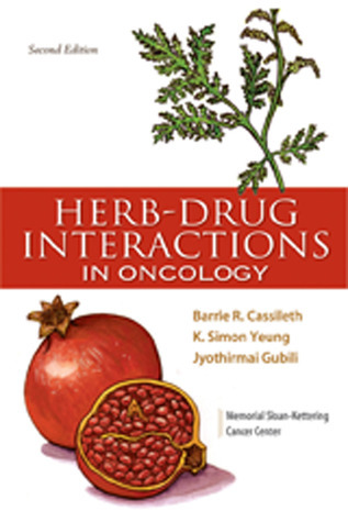 Herb-Drug Interactions in Oncology  by  Barrie R. Cassileth