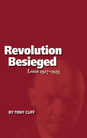 Lenin 1917-1923: The Revolution Besieged (Vol. 3) Tony Cliff