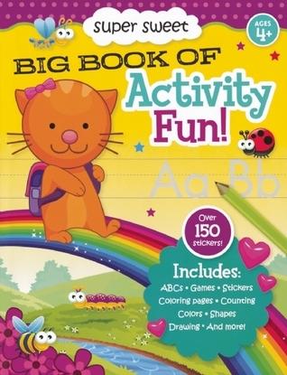 Super Sweet Big Book of Activity Fun!  by  Gary H. Koltookian