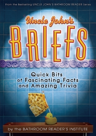 Uncle Johns Briefs: Quick Bits of Fascinating Facts and Amazing Trivia  by  Bathroom Readers Institute