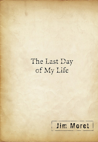 Last Day of My Life Jim Moret