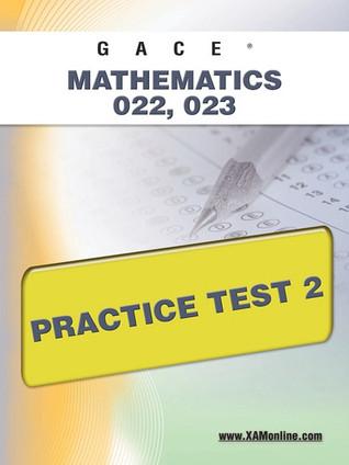 GACE Mathematics 022, 023 Practice Test 2 Sharon Wynne