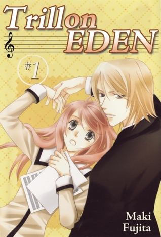 Trill on Eden, Volume 1 Maki Fujita