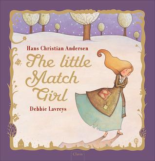 The Little Matchstick Girl  by  Hans Christian Andersen