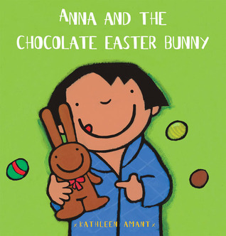 Anna and the Chocolate Easter Bunny Kathleen Amant