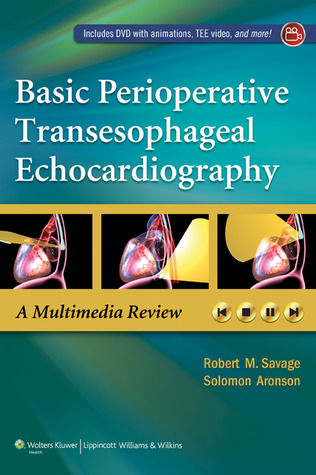 Basic Perioperative Echocardiography and Review Robert M. Savage