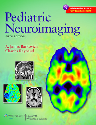 Pediatric Neuroimaging A. James Barkovich