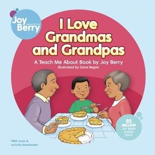 I Love Grandmas and Grandpas  by  Joy Berry