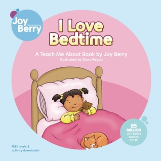 I Love Bedtime  by  Joy Berry