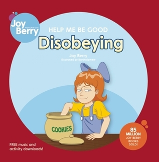 Help Me Be Good Disobeying Joy Berry