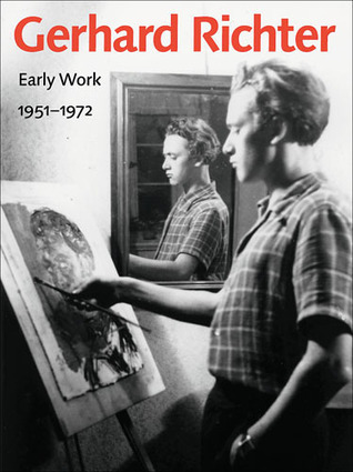 Gerhard Richter: Early Work, 1951–1972  by  Christine  Mehring