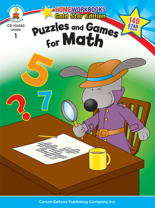 Puzzles and Games for Math, Grade 1: Gold Star Edition Carson-Dellosa Publishing