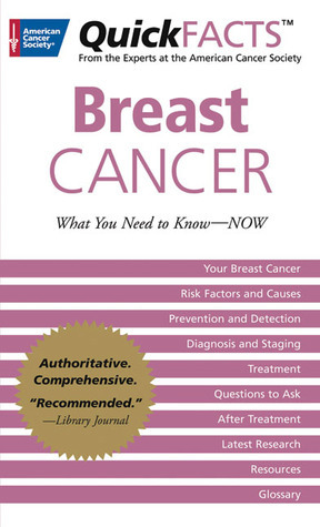 QuickFACTS™ Breast Cancer: What You Need to Know—NOW American Cancer Society