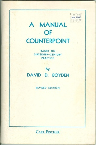 A Manual of Counterpoint, Based on Sixteenth-Century Practice  by  David D. Boyden