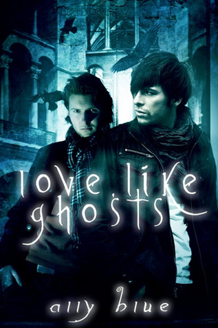 Love, Like Ghosts Ally Blue