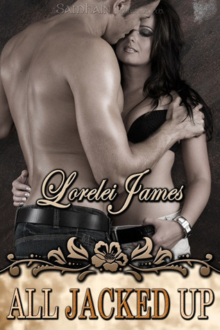 All Jacked Up (Rough Riders, #8) Lorelei James